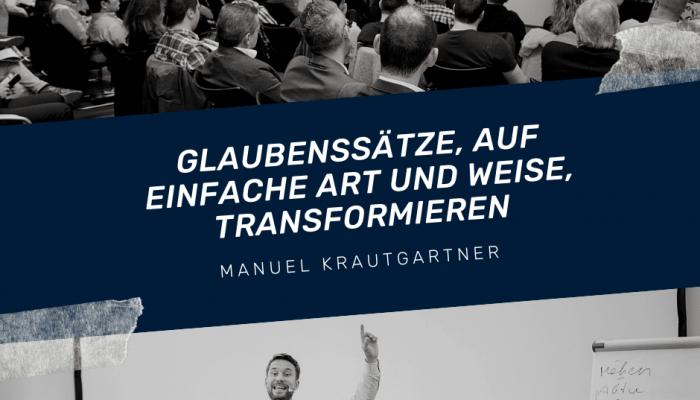 Glaubenssätze transformieren mit Manuel Krautgartner